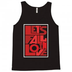 Let's fall in love Tank Top | Artistshot