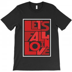 Let's fall in love T-Shirt | Artistshot