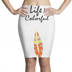 Life is colorful Pencil Skirts   Artistshot