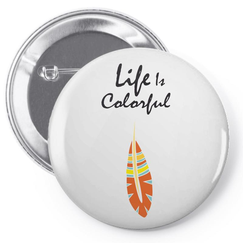 Life Is Colorful Pin-back Button | Artistshot