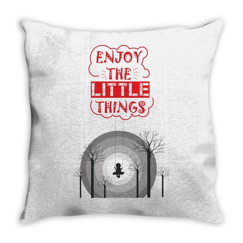 Enjoy The Little Things Throw Pillow | Artistshot