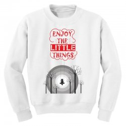 Enjoy the little things Youth Sweatshirt | Artistshot