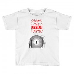 Enjoy the little things Toddler T-shirt | Artistshot