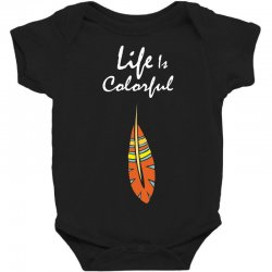 Life is colorful Baby Bodysuit | Artistshot