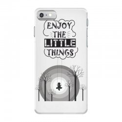Enjoy the little things iPhone 7 Case | Artistshot