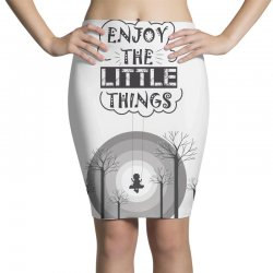 Enjoy the little things Pencil Skirts | Artistshot