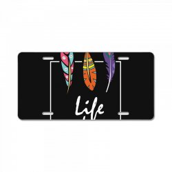 Life is colorful License Plate | Artistshot