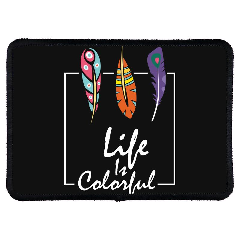 Life Is Colorful Rectangle Patch | Artistshot
