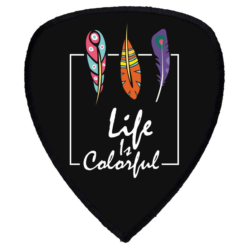 Life Is Colorful Shield S Patch | Artistshot