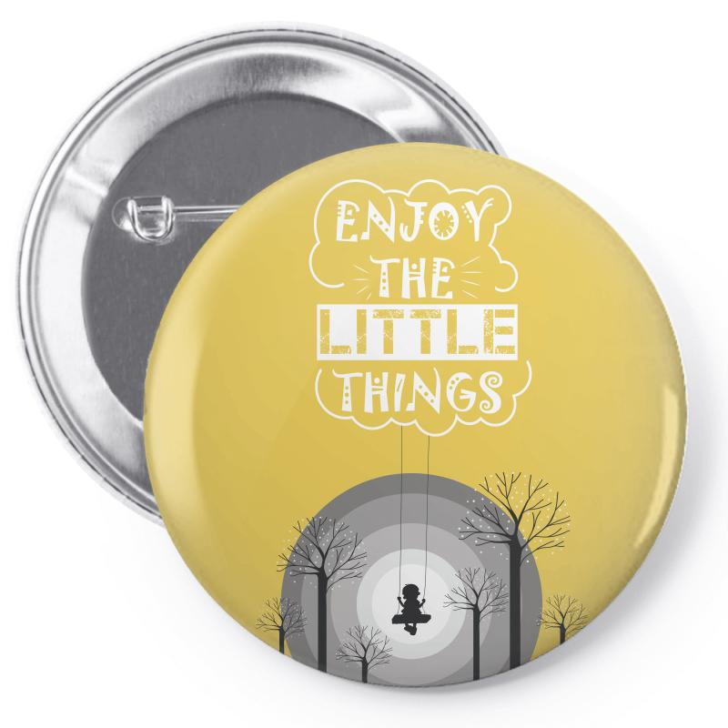 Enjoy The Little Things Pin-back Button | Artistshot