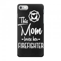 this mom loves her firefighter funny t shirt iPhone 7 Case | Artistshot