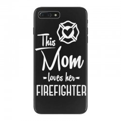 this mom loves her firefighter funny t shirt iPhone 7 Plus Case | Artistshot