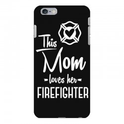 this mom loves her firefighter funny t shirt iPhone 6 Plus/6s Plus Case | Artistshot
