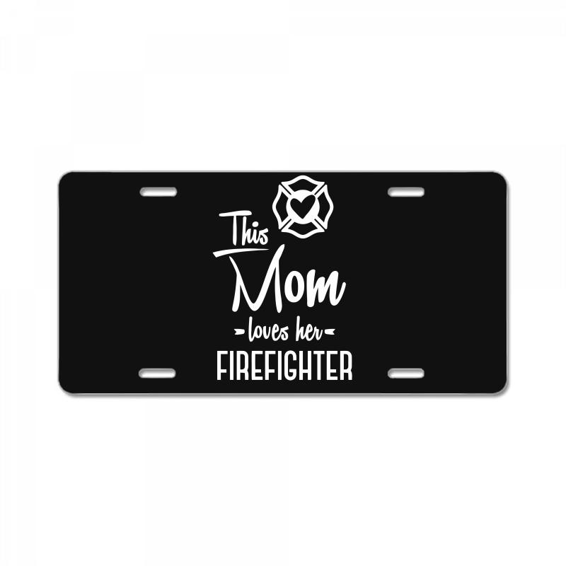 This Mom Loves Her Firefighter Funny T Shirt License Plate | Artistshot