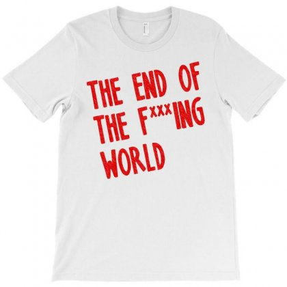 The End The Fucking World T-shirt Designed By Starlight