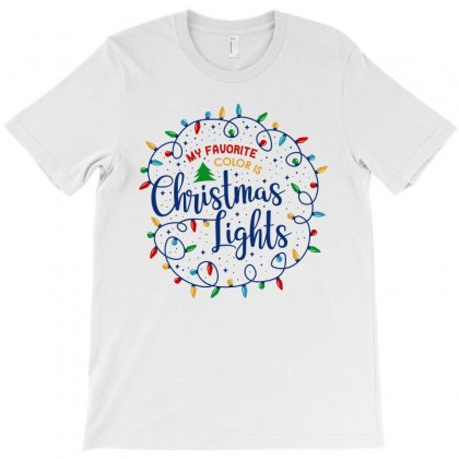 My Favorite Color Is Christmas Lights Christmas Gift T-shirt Designed By Ursulart