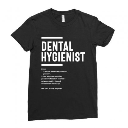 Dental Hygienist Profession Occupation Job Gift Ladies Fitted T-shirt Designed By Cidolopez