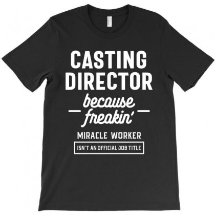 Casting Director Profession Occupation Job Gift T-shirt Designed By Cidolopez
