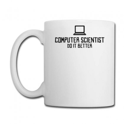 Computer Scientist Do It Better Coffee Mug Designed By Candrashop