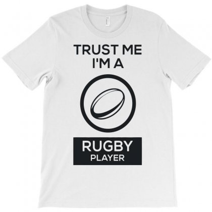 Trust Me I'm A Rugby Player T-shirt Designed By Candrashop