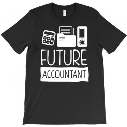 Future Accountant Funny T-shirt Designed By Candrashop