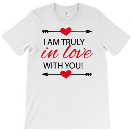 I Am Truly In Love With You! T-shirt Designed By Candrashop