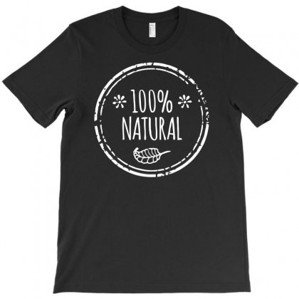 Natural 100 Percent Funny T-shirt Designed By Candrashop