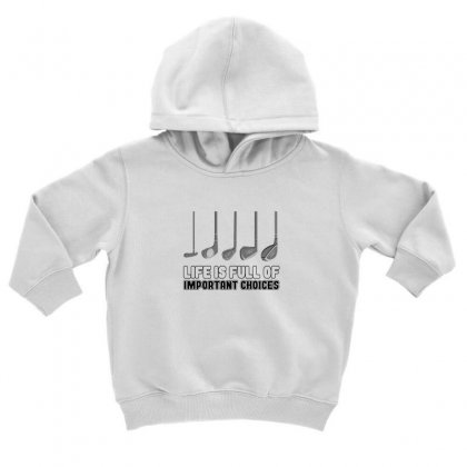 Choices Golf Toddler Hoodie Designed By Oktaviany