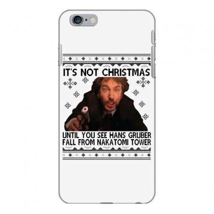 Die Hard Its Not Christmas Iphone 6 Plus/6s Plus Case Designed By Oktaviany