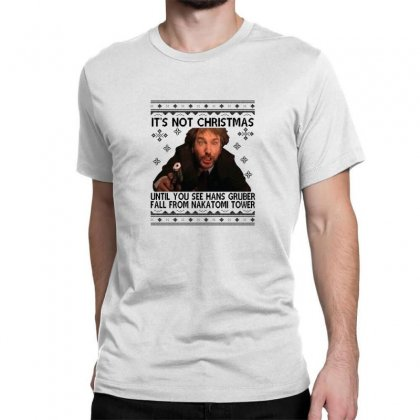 Die Hard Its Not Christmas Classic T-shirt Designed By Oktaviany