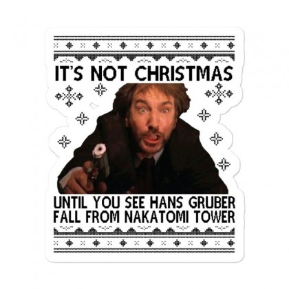Die Hard Its Not Christmas Sticker Designed By Oktaviany