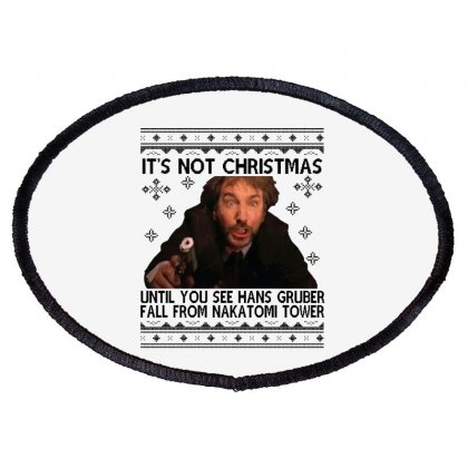 Die Hard Its Not Christmas Oval Patch Designed By Oktaviany