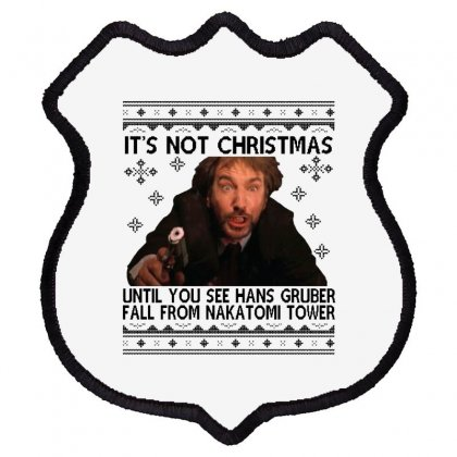 Die Hard Its Not Christmas Shield Patch Designed By Oktaviany
