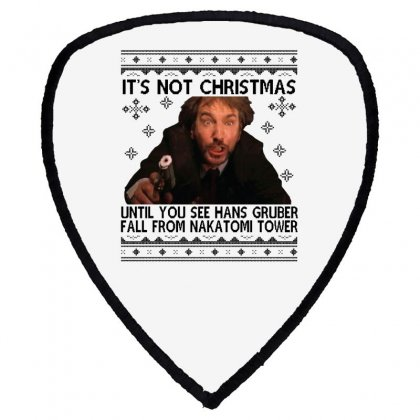 Die Hard Its Not Christmas Shield S Patch Designed By Oktaviany