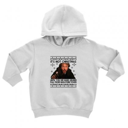 Die Hard Its Not Christmas Toddler Hoodie Designed By Oktaviany