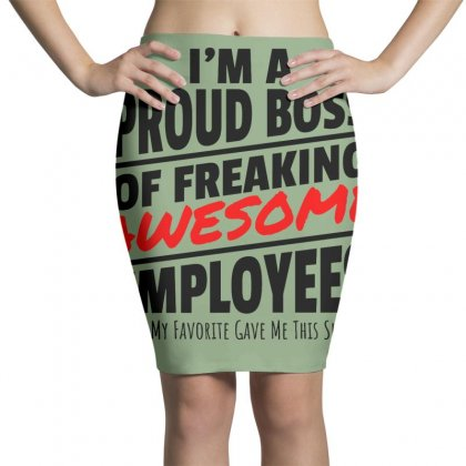 I Am A Proud Boss Pencil Skirts Designed By Oktaviany