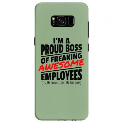I Am A Proud Boss Samsung Galaxy S8 Case Designed By Oktaviany
