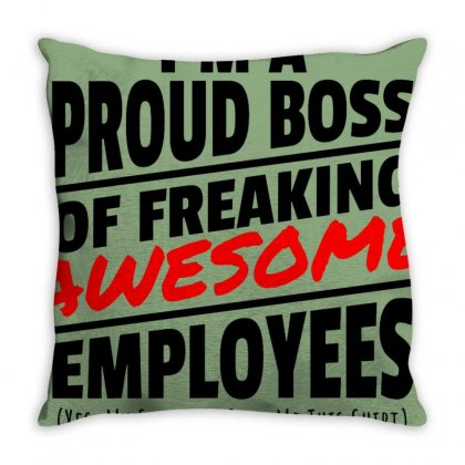 I Am A Proud Boss Throw Pillow Designed By Oktaviany