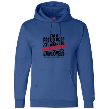 I Am A Proud Boss Champion Hoodie Designed By Oktaviany