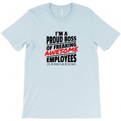 I Am A Proud Boss T-shirt Designed By Oktaviany