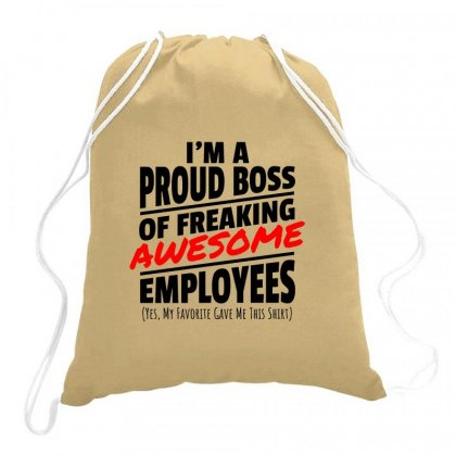 I Am A Proud Boss Drawstring Bags Designed By Oktaviany