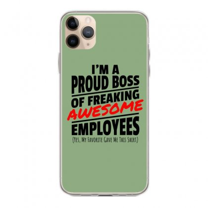I Am A Proud Boss Iphone 11 Pro Max Case Designed By Oktaviany