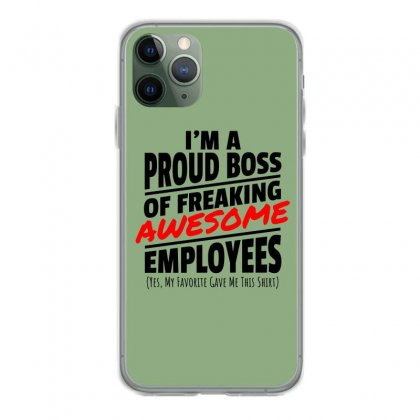 I Am A Proud Boss Iphone 11 Pro Case Designed By Oktaviany