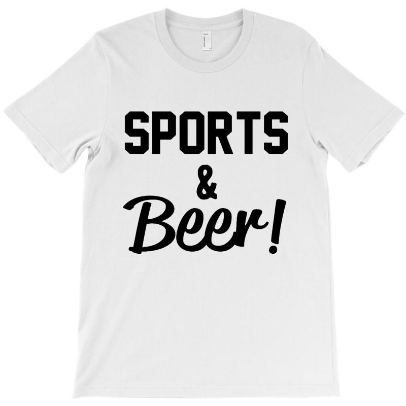 Sports And Beer T-shirt | Artistshot