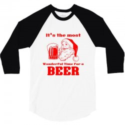 it's the most wonderful time for a beer 3/4 Sleeve Shirt | Artistshot