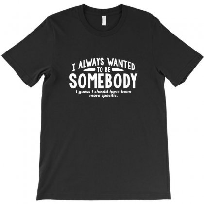 Wanted Somebody T-shirt Designed By C4hya