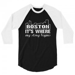 boston where my story begins 3/4 Sleeve Shirt | Artistshot