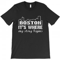 boston where my story begins T-Shirt | Artistshot