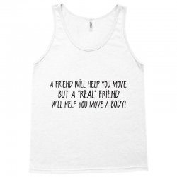 a friend will help you move but a real Tank Top | Artistshot