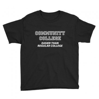 Community College Easier Than Youth Tee Designed By K0d1r